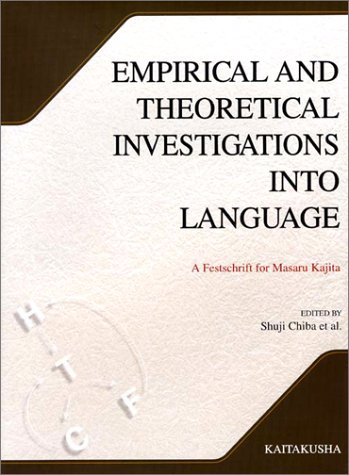 9784758921169: Empirical and Theoretical Investigations into Language. A Festschrift for Masaru Kajita.