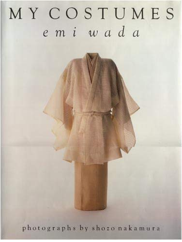 My Costumes: Emi Wada: Wada, Emi and Shozo Nakamura (Photography)