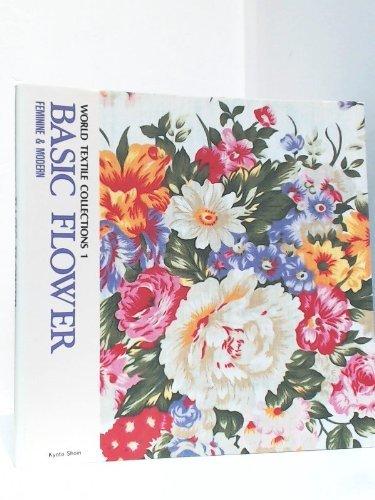 Basic Flower: Feminine and Modern (World Textile: Shoin, Kyoto