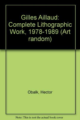 Gilles Aillaud: Complete Lithographic Work 1978-1989 (Art: Obalk, Hector, Aillaud,