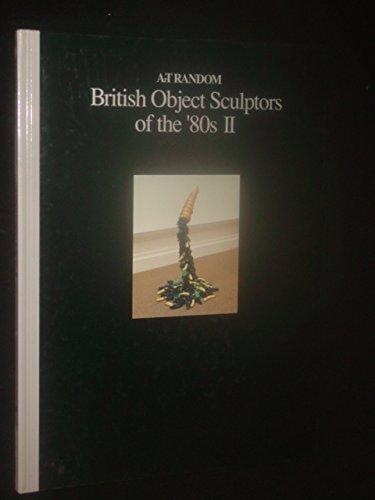 British Object Sculptors of the '80s. Vol.II.: Livingstone,Marco (ed.).