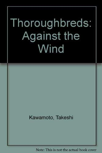 9784766103298: Thoroughbreds Against the Wind