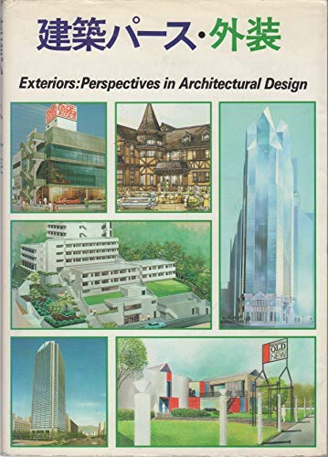 Exteriors: Perspectives in Architectural Design = Kenchiku