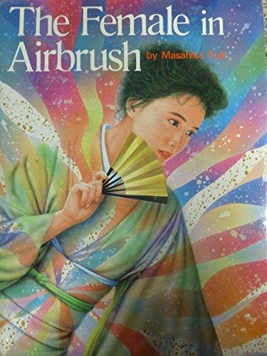 The Female in Airbrush (English and Japanese Edition): Masahiko Fujii