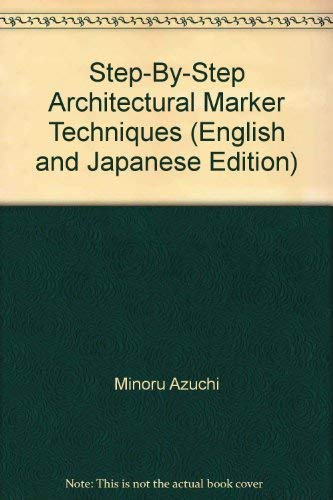 9784766106381: Step-By-Step Architectural Marker Techniques (English and Japanese Edition)