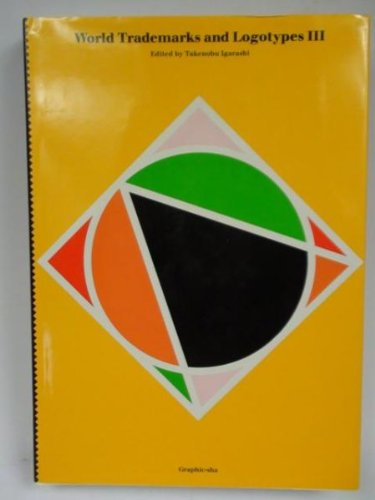 World Trademarks and Logotypes III: A Collection: Igarashi, Takenobu