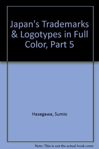 Japan's Trademarks & Logotypes in Full Color,: Sumio Hasegawa, Shigeji