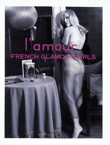 L'Amour: French Glamour Girls: Retro Nudes: Graphic-Sha Publishing