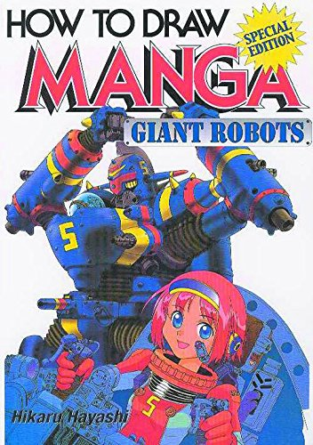 How to Draw Manga Volume 12: Giant Robots