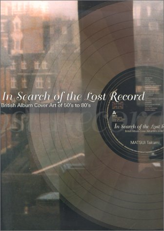 9784766112689: In Search of the Lost Records: British Album Cover Art of the 50s to the 80's