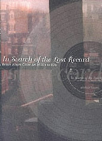9784766112689: In Search of the Lost Record: British Album Cover Art of the 50s to the 80's