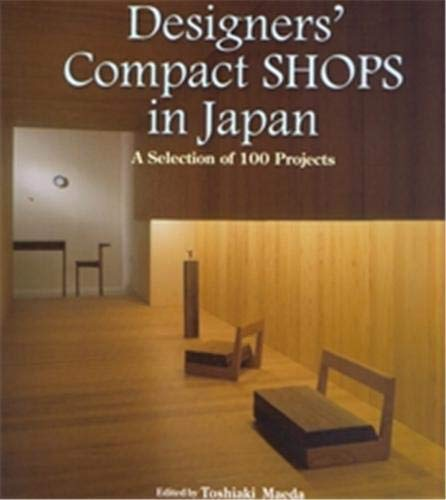 9784766117400: Designer's Compact Shops in Japan: A Selection of 100 Projects (Japanese Edition)
