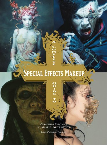 9784766118339: A Complete Guide to Special Effects Makeup: Conceptual Artwork by Japanese Makeup Artists