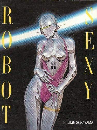 Sexy Robot: Sorayama, Hajime