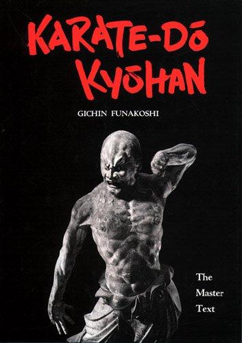 Karate-Do Kyohan: The Master Text (1st Edition): Gichin Funakoshi