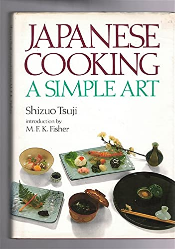 Japanese Cooking: A Simple Art: Shizuo Tsuji