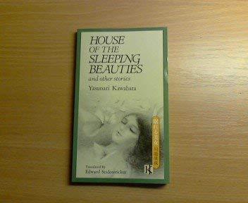 House of the Sleeping Beauties and Other: Kawabata, Yasunari