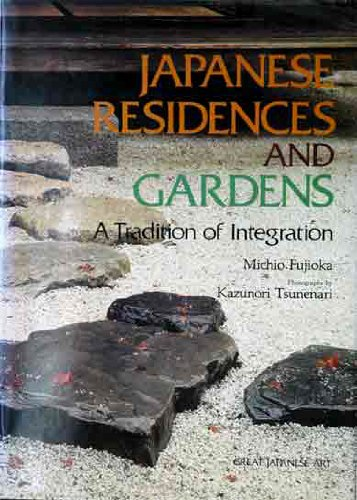 9784770010568: Japanese Residences and Gardens: A Tradition of Integration