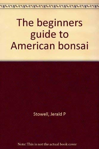 9784770013026: The Beginner's Guide to American Bonsai