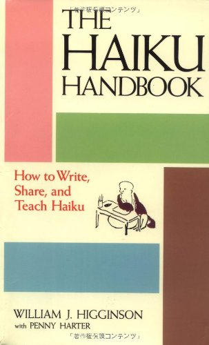 9784770014306: The Haiku Handbook: How to Write, Share, and Teach Haiku
