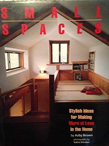 9784770014955: Small Spaces: Stylish Ideas for Making More of Less in the Home