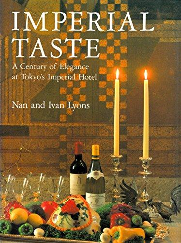 Imperial Taste: A Century of Elegance at Tokyo's Imperial Hotel (4770015135) by Ivan Lyons; Nan Lyons