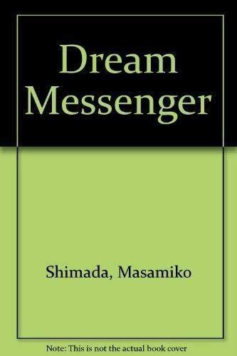 Dream Messenger: Shimada, Masahiko