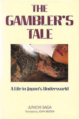 The Gambler's Tale: A Life in Japan's: Junichi Saga