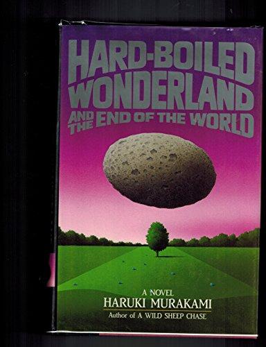 Hard-Boiled Wonderland and the End of the World.: MURAKAMI, Haruki.