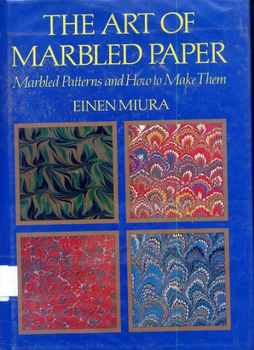 9784770015488: The Art of Marbled Paper: Marbled Patterns and How to Make Them