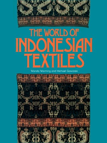 9784770016119: The World of Indonesian Textiles