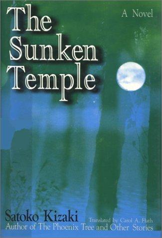 The Sunken Temple: Satoko Kizaki, Carol A. Flath (Translator)