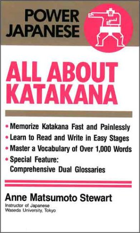 All About Katakana (Power Japanese Series) (English: Anne Matsumoto Stewart