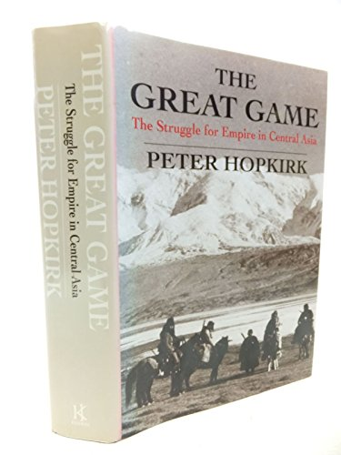 9784770017031: The Great Game: The Struggle for Empire in Central Asia