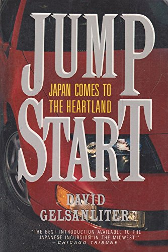 Jump Start: Japan Comes to the Heartland: Gelsanliter, David
