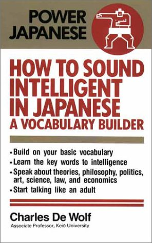 9784770017475: How to Sound Intelligent in Japanese: A Vocabulary Builder (Power Japanese) (English and Japanese Edition)