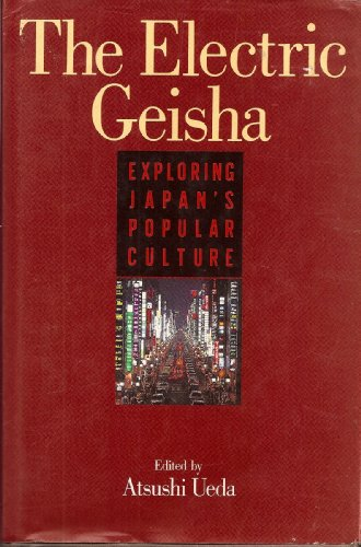 The Electric Geisha: Exploring Japan's Popular Culture