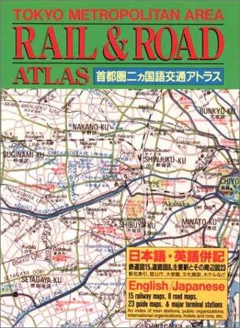 Tokyo Rail and Road Atlas: A Bilingual: Kodansha International, Atsushi