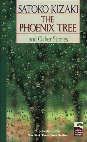 The Phoenix Tree and Other Stories (Japan's: Satoko Kizaki; Translator-Carol