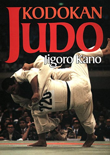 Kodokan Judo: The Essential Guide to Judo: Jigoro Kano