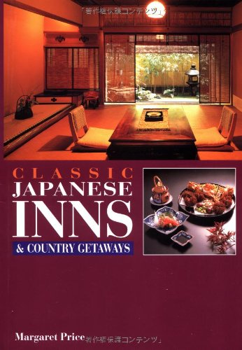 9784770018731: Classic Japanese Inns and Country Getaways