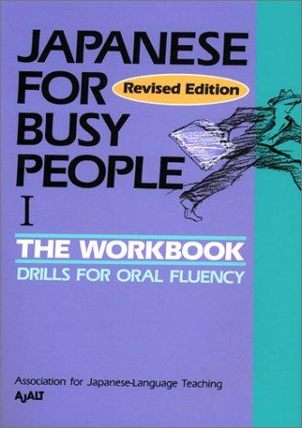 Japanese for Busy People I: Workbook (Japanese: AJALT