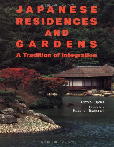 9784770019776: Japanese Residences and Gardens: A Tradition of Integration
