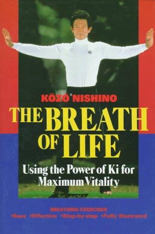 9784770020222: The Breath of Life: Using the Power of Ki for Maximum Vitality