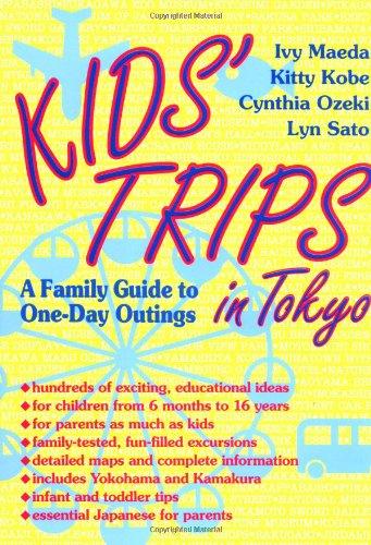 Kids' Trips in Tokyo: A Family Guide: Maeda, Ivy, Kobe,