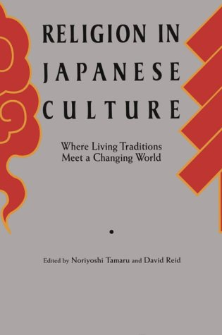 Religion in Japanese Culture: Where Living Traditions: Tamaru, Noriyoshi