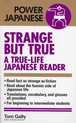 9784770020574: Strange but True: A True-Life Japanese Reader (Power Japanese Series)