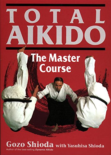 9784770020581: Total Aikido: The Master Course (Bushido--The Way of the Warrior)