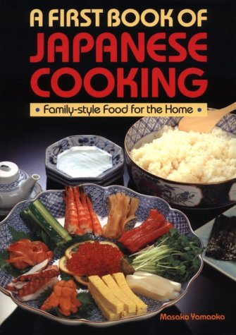 A First Book of Japanese Cooking: Family-style Food for the Home