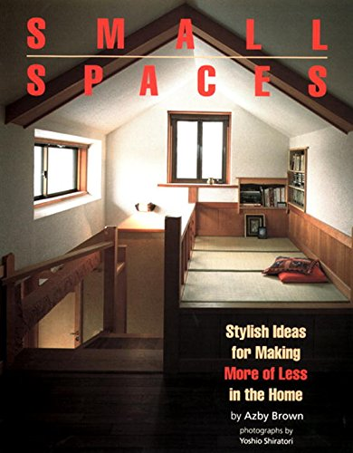 9784770020840: Small Spaces: Stylish Ideas for Making More of Less in the Home